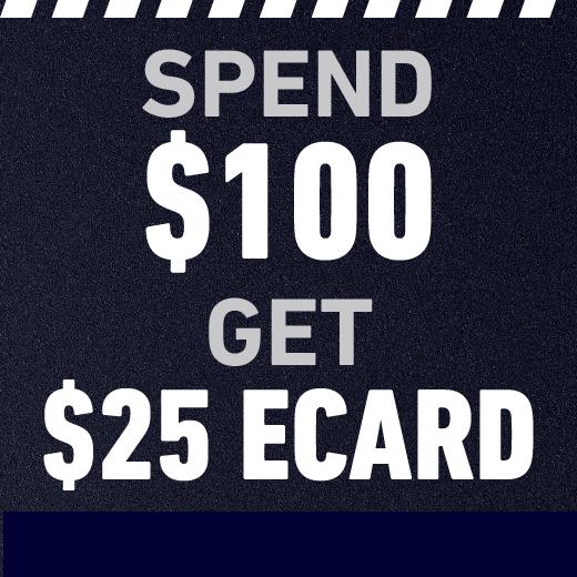 Spend $100 get $25 Ecard. Use code BONUS25.