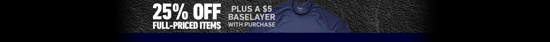 25% Off Full Price + $5 PWP Baselayer - BLACKFRIDAY2020